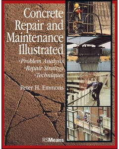 Concrete Repair and Maintenance Illustrated: Problem Analysis; Repair Strategy; Techniques
