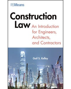 Construction Law: An Introduction for Engineers, Architects & Contractors