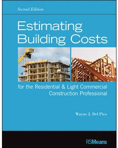 Builder's Essentials: Estimating Building Costs for the Residential & Light Commercial Contractor
