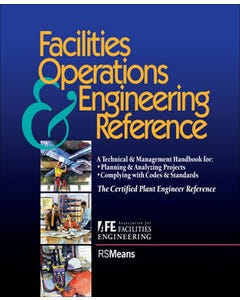 Facilities Operations and Engineering Reference: The Certified Plant Engineer Reference