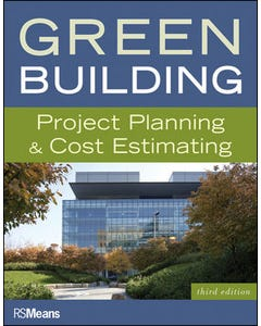 Green Building: Project Planning & Cost Estimating, 3rd Edition
